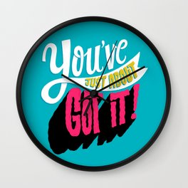 You've Just About Got It! Wall Clock