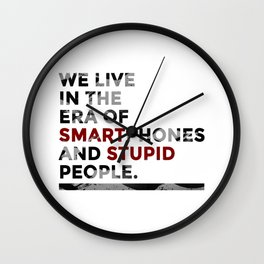 Smartphones Stupid People Wall Clock