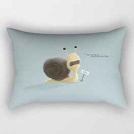 The snail who thought the world was moving too fast. Rectangular Pillow
