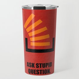 Lab No.4 -Ask Stupid Question Corporate Startup Quotes poster Travel Mug