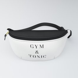 Gym & Tonic Funny Quote Fanny Pack
