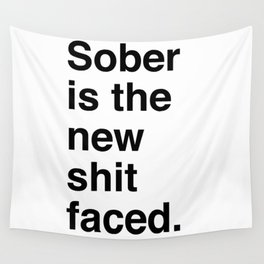Sober is the new shit faced. Wall Tapestry