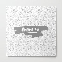 #momlife - Grey Metal Print