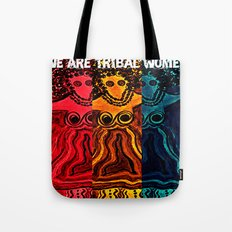 We Are Tribal Women ~ The Deep Soul Tribe Tote Bag
