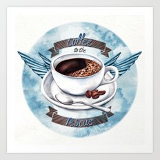 Coffee To The Rescue Art Print