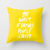 be happy Throw Pillows featuring Happy by WRDBNR