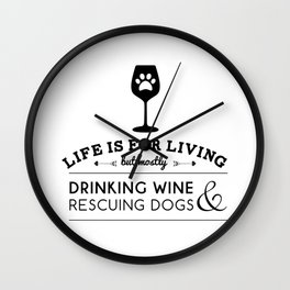Drink wine & rescue dogs Wall Clock