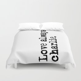 Love always, charlie. (Version 2, in black) Duvet Cover