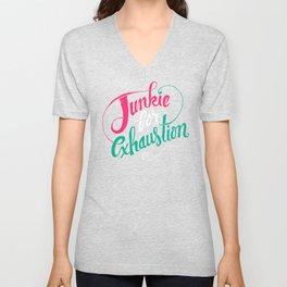 Junkie For Exhaustion Unisex V-Neck