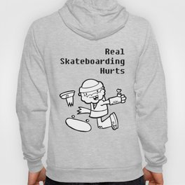 Real Skateboarding Hurts. Hoody