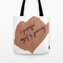 I surprised myself by surviving Tote Bag