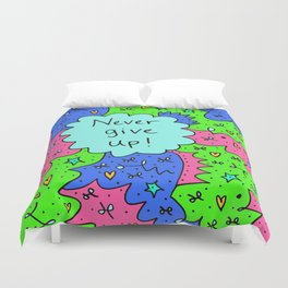 Never give up! Duvet Cover