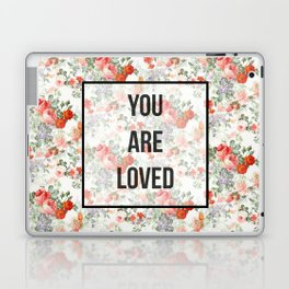 You are loved. Laptop & iPad Skin
