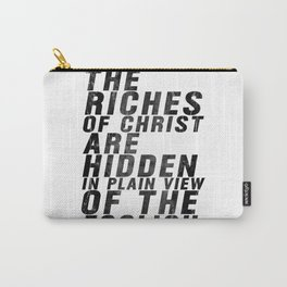 THE RICHES OF CHRIST ARE HIDDEN IN PLAIN OF THE FOOLISH (Matthew 6) Carry-All Pouch