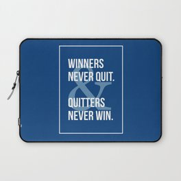 Winners Never Quit & Quitters Never Win. Laptop Sleeve