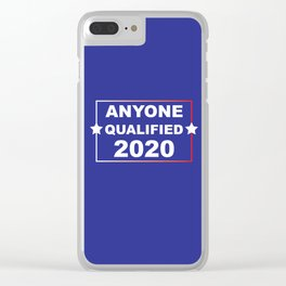 ANYONE QUALIFIED 2020 Clear iPhone Case