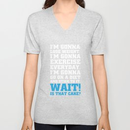 Wait! Is that Cake? Funny Dieting T-shirt Unisex V-Neck