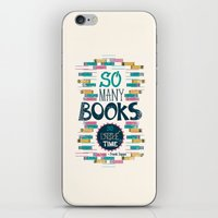 risa rodil iPhone & iPod Skins featuring So Many Books, So Little Time by Risa Rodil