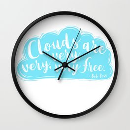 Clouds Are Very Very Very Free Wall Clock