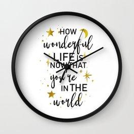 How wonderful life is Wall Clock