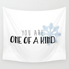 You Are One Of A Kind Wall Tapestry