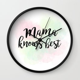 Mama Knows Best Wall Clock