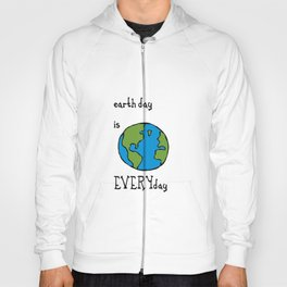 Earth Day is EVERY Day Hoody
