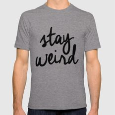 Stay Weird Typography Print Mens Fitted Tee Tri-Grey MEDIUM