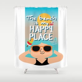 The beach is my happy place Shower Curtain