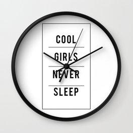 Cool Girls Never Sleep Wall Clock