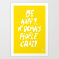 be happy Art Prints featuring Happy by WRDBNR
