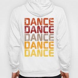 Dance Dance Dance (Hot)  Hoody