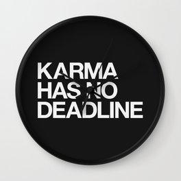 Karma Has No Deadline Wall Clock