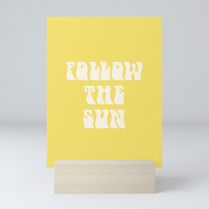 follow the sun - yellow Mini Art Print