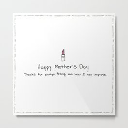 Passive Aggressive Greeting Card: Happy Mother's Day Metal Print