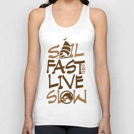 Sail Fast Live Slow boating t-shirt for the sailor Unisex Tank Top