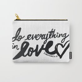 1 Corinthians 16: 14 Carry-All Pouch