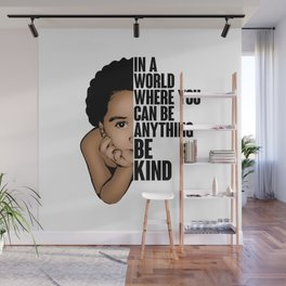 In a world where you can be anything be kind Wall Mural