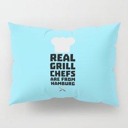 Real Grill Chefs are from Hamburg T-Shirt D4u7m Pillow Sham