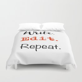 Write. Edit. Repeat. Duvet Cover
