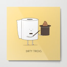 Dirty tricks Metal Print