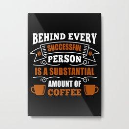 Coffee Success Criteria Metal Print