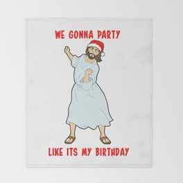Go Jesus! its your Birthday! Throw Blanket