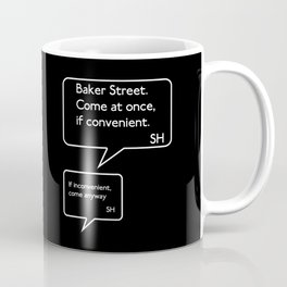 Sherlock Text Message - Come At Once Coffee Mug