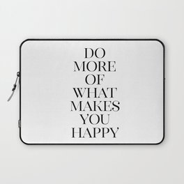 Do More Of What Makes You Happy, Typography Art, Art, Scandinavian Print Laptop Sleeve