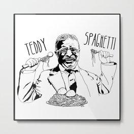 TEDDY SPAGHETTI Metal Print