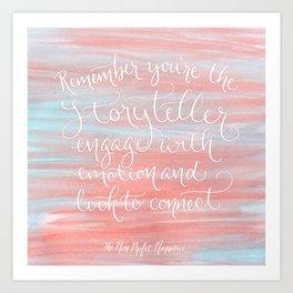 Remember You're The Storyteller Art Print