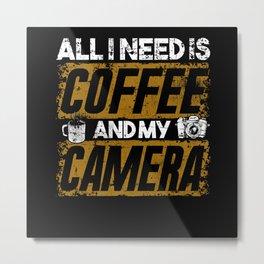 Camera and Coffee Metal Print