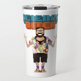 Science Bitch Travel Mug