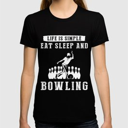 Life is simple eat sleep and bowling t-shirt T-shirt